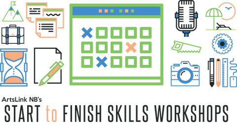 ArtsLink NB's Start to Finish Skills Workshops