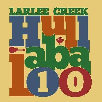10TH ANNUAL LARLEE CREEK HULLABALOO BEGINS TODAY