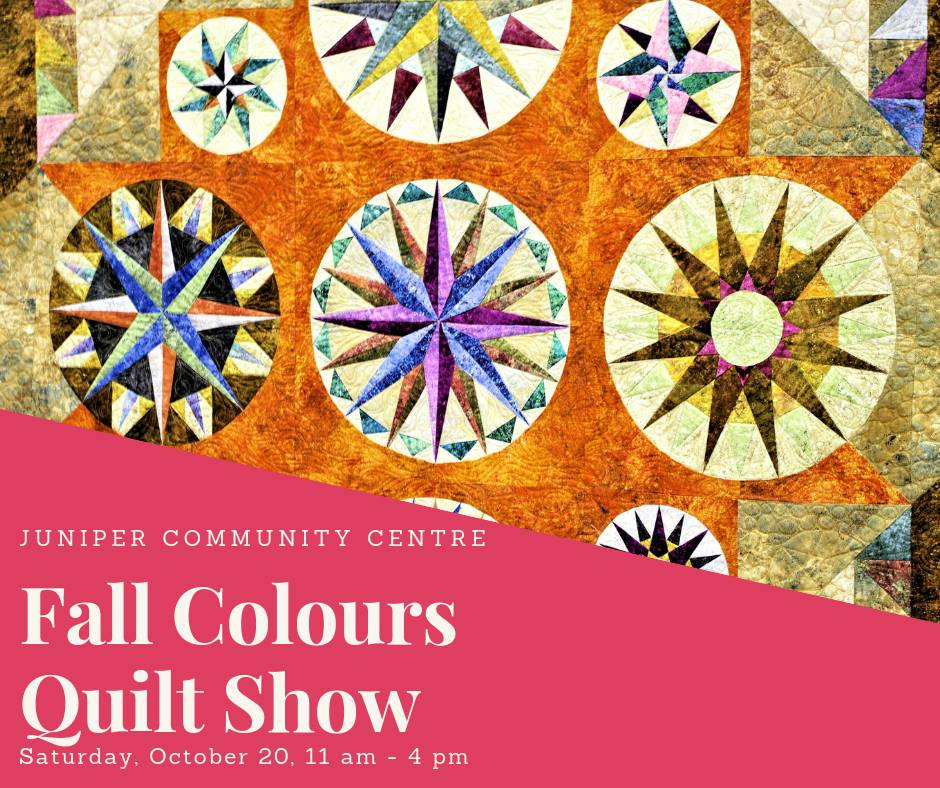 Juniper Community Centre Fall Colours Quilt Show